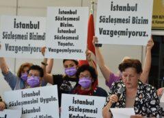 """""""İstanbul Sözleşmesi kadın haklarının teminatıdır"""""""